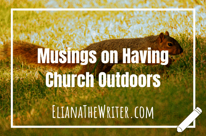 Musings on Having Church Outdoors