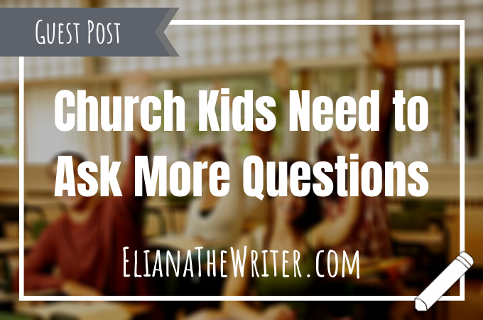 Church Kids Need to Ask More Questions