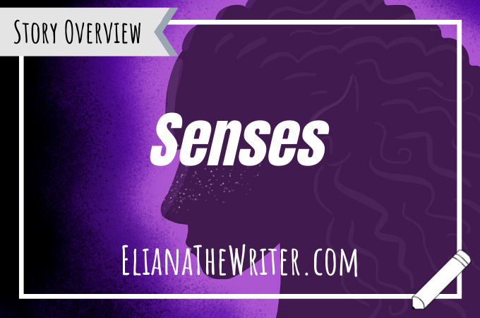 Story Overview: Senses