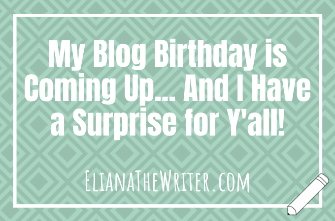 My Blog Birthday is Coming Up... And I Have a Surprise for Y'all!