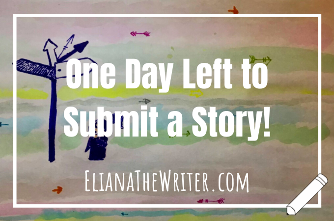 One Day Left to Submit a Story!