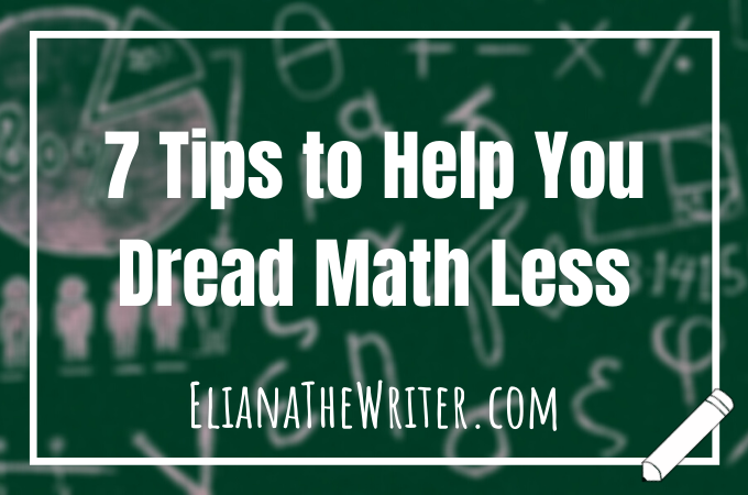 7 Tips to Help You Dread Math Less