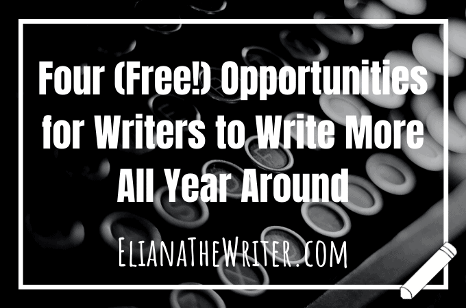 Four (Free!) Opportunities for Writers to Write More All Year Around