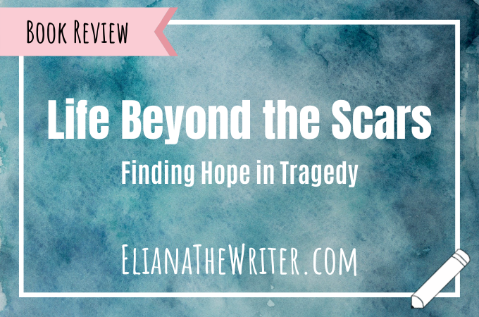 Life Beyond the Scars: Finding Hope in Tragedy